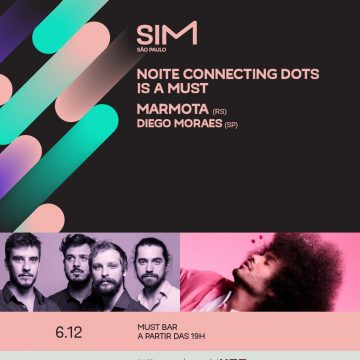 Noite Connecting Dots is a Must 06.12 | SIM São Paulo