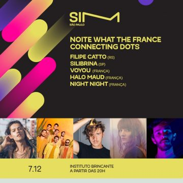 Noite What The France | Connecting Dots na SIM São Paulo
